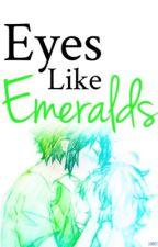 Eyes like Emeralds {MikaYuu} by xXxJINX