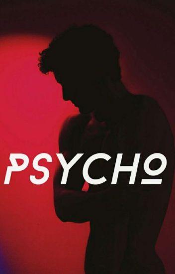 PSYCHO [SLOW UPDATES]