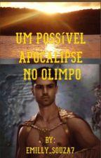 Um Possível Apocalipse No Olimpo  by Emilly_Souza7