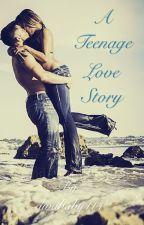 A Teenage Love Story by zZanonymousZz