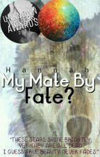 My Mate, By Fate? #wattys2017 by hannbjan