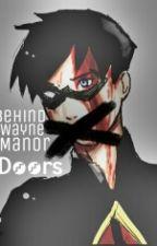 Behind Wayne Manor Doors by RobinsBooty