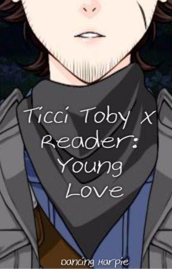 Ticci Toby x Reader: Young Love - Dancing_Harpie - Wattpad