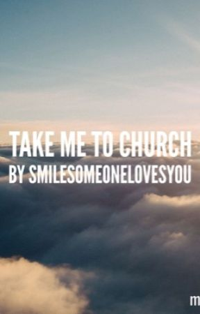 Take Me To Church by SMILESOMEONELOVESYOU