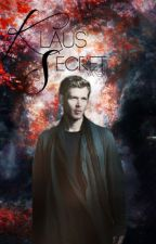 Klaus' Secret (A Klaus Mikaelson Story) [2] by -imperio