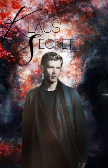 Klaus' Secret (A Klaus Mikaelson Story) [2] *SLOW UPDATES*