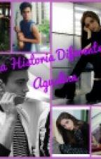 Una Historia Diferente-Aguslina by MyDreamBernas