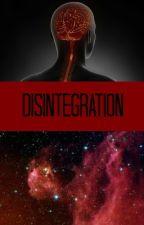 Disintegration by JillanePurrazzi