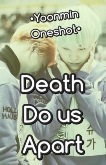 Death Do Us Apart•Yoonmin One Shot•