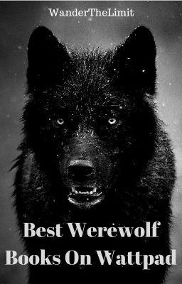 Best Werewolf Books On Wattpad Clayton Wattpad
