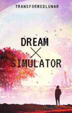 Dream Simulator by TransformedLunar