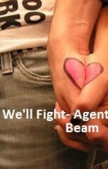 We'll fight- Agent Beam
