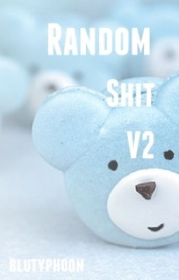 Random Shit V2