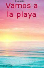 Vamos a la playa FNAF HS by AstridMoraHuaman