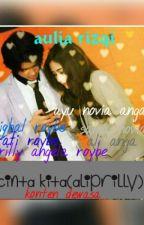 Cinta Kita(aliprilly) by auliarizqi97
