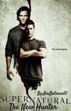 Supernatural The New Hunter [Male Reader] by ImBatman01