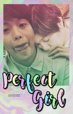 Perfect Girl (Mika ReyesxAra Galang) by KaRaBuddies