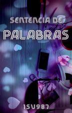 Sentencia de Palabras [Editando] by 1Su987