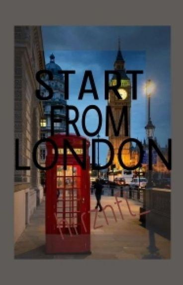 START FROM LONDON