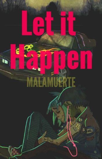 Let It Happen [2Doc]