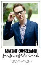 Benedict Cumberbatch Fanfic Of the Week by BCumberbatchficrec