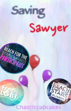 Saving Sawyer {Completed}Wattys2017 by Chaoticcupcakes