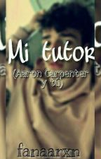 Mi tutor (Aaron Carpenter y tú) by fanaarxn