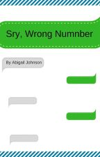 Srry, Wrong Number by johnsonas4