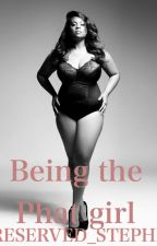 Being the Phat Girl BWWM (Revamped)  by reserved_stephi
