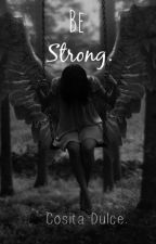 Be Strong by Black_Heart11
