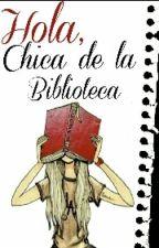 """Hola, Chica De La Biblioteca"" by alusmstr"