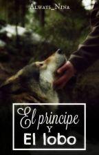 El príncipe y el lobo |Ziam| by Always_Nina