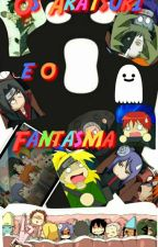 Os Akatsuki e o FANTASMA by RukiaKuchiki246
