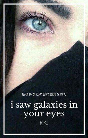 I Saw Galaxies in Your Eyes //joji Miller\\