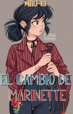 Marinette y su cambio《miraculous Ladybug》[TERMINADA Y EDITANDO] by Milu-Lu