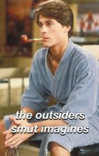the outsiders smut imagines by fxckingcarl