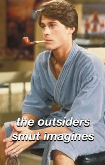 the outsiders smut imagines