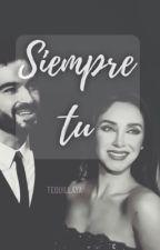 Siempre tu (AyA)  by AnahiyAlfonso_