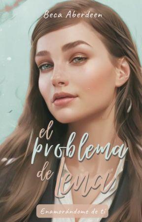 El problema de Lena (Saga Brasil 1) -Terminada- Autoconclusiva by BecaAberdeen