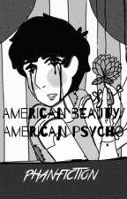 American Beauty/ American Psycho - Phan AU by RealSisterDaniel