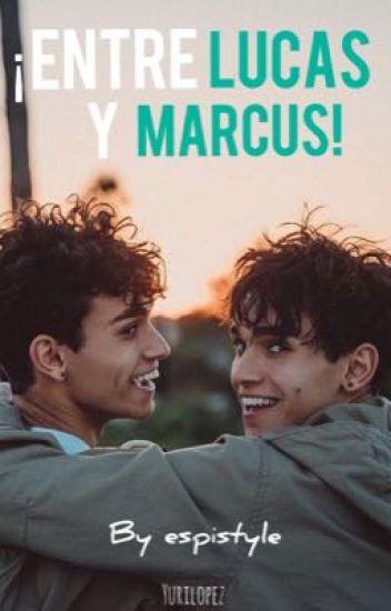 ¡Entre Lucas y Marcus!