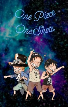 One Piece One Shots (Requests: Open) by OnePieceFanFiction