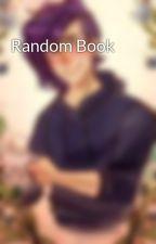 Random Book by UltimateNosebleed