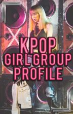 KPOP Profile || Girl Group || by Bad_GangsterGirl