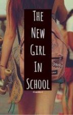 The New Girl In School by Fangurrrlll17