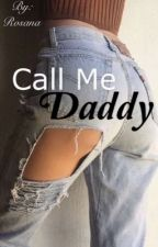 Call Me Daddy {*Slow Updates*} by rosana9318