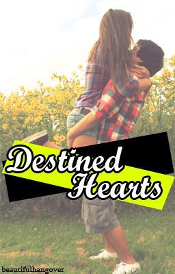 Destined Hearts [REVISING]