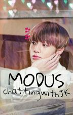 Modus [ChattingwithJk] by jynhjtj_xx
