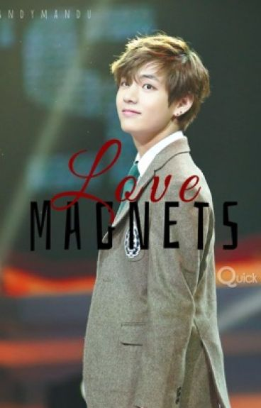 Love Magnets (BTS Taehyung Fanfic)