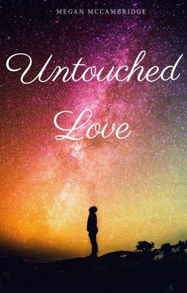 Untouched Love[MAJOR EDITING]
